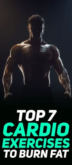 Find out what are the 7 best cardio exercises to burn fat! #fitness #gym #exercise #exercises #cardio #workout #fit #fitfam #health