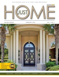 Just Home Magazine Inland Empire - February 2018 is here! Your inspiring guide and source for Trusted Home Improvement Specialist INSIDE: Exclusive offers from local contractors.