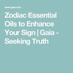 Zodiac Essential Oils to Enhance Your Sign | Gaia - Seeking Truth