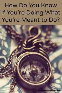 How Do You Know If You're Doing What You're Meant to Do?