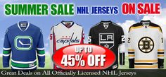 Summer Sale - NHL Jerseys - On Sale- Up to 45% off - Great deals on all officially licensed NHL/ NHLPA jerseys.