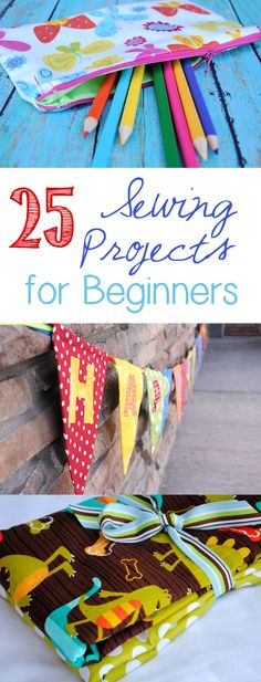 25 Sewing Projects for Beginners/ for when I start teaching my beginner sewing classes :)