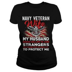 Navy veteran wife my husband risked his life to save strangers just imagine what he would do to protect me #Wife #Navy veteran wife #Husband. Military t-shirts,Military sweatshirts, Military hoodies,Military v-necks,Military tank top,Military legging.