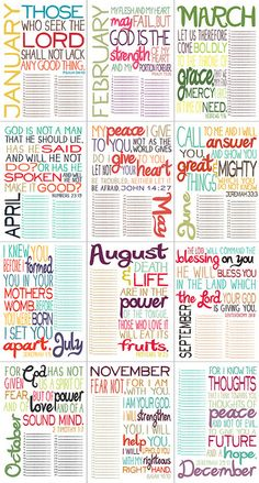 ♥ Printable Bible Verse by Month. Print out each month & write down prayer needs for our family, friends, church, etc. and pray through it daily for the month! November's verse is my new favorite.