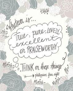 Philippians 4:8 i am Think i    I am thinking lovely wonderful thoughts yes tak God
