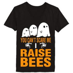 Halloween You Cant Scare Me I Raise Bees - Ladies' V-Neck T-Shirt