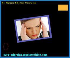 Best Migraine Medication Prescription 154700 - Cure Migraine