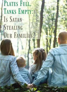 Plates Are Full But Our Tanks Are Empty: Is Satan Stealing Our Families? Our Plates Are Full: Our Tanks Are Empty: Is Satan Stealing Our Families?Our Plates Are Full: Our Tanks Are Empty: Is Satan Stealing Our Families? Marriage And Family, Marriage Couple, Love Your Family, Happy Family, Raising Godly Children, Family Units, Daughters Of The King, Husband Quotes, Christian Parenting