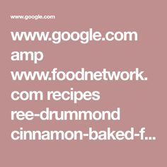www.google.com amp www.foodnetwork.com recipes ree-drummond cinnamon-baked-french-toast-recipe-2120484.amp