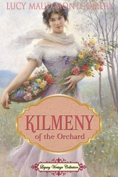 Beautiful (Kindle edition) cover for Kilmeny of the Orchard (Annotated) by Lucy Maud Montgomery