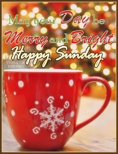 May Your Sunday Be Merry And Bright good morning sunday sunday quotes good morning quotes happy sunday sunday quote happy sunday quotes good morning sunday christmas sunday quotes Good Morning Christmas, Good Morning Happy Sunday, Happy Sunday Quotes, Blessed Sunday, Good Morning Good Night, Good Morning Wishes, Good Morning Quotes, Happy Weekend, Sunday Meme