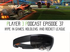 Player 3 Podcast Episode 37: Hype in Video Games, Hololens, and Rocket League Review   A podcast that covers Xbox One and PS4 news every week!.   http://player3podcast.podbean.com/e/player-3-podcast-episode-37-hype-in-games-hololens-and-rocket-league-review/