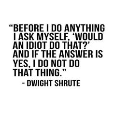 Would an idiot do that? Decision Making Quotes, Positive Thinker, Artist Quotes, Thing 1, Life Rules, Art Prints Quotes, Quote Posters, Good Advice, Daily Quotes