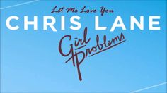 Chris Lane - Let Me Love You (Official Audio) - YouTube