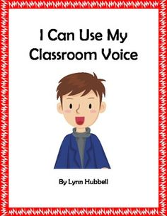 """""""I Can Use My Classroom Voice"""" addresses volume, tone of voice and speaking politely to others and provides children a rationale for using a classroom voice. It includes an anchor chart and multiple worksheets for reviewing the concept. 4.00"""