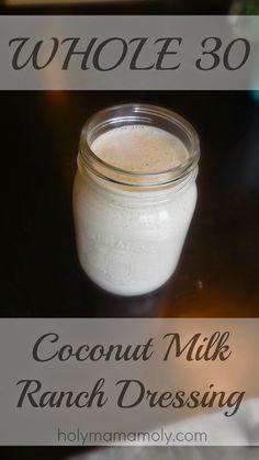 WhollyMamaMoly: TastyTuesday - Whole30 Coconut Milk Ranch Dressing