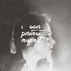 """"""" i can protect myself, but some time's i need help """" """" don't worry,  you got me, and i'll help """""""