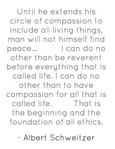 Circle Of Compassion To Include All Living Things Albert Schweitzer