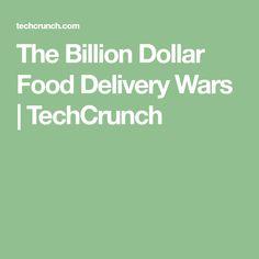 The Billion Dollar Food Delivery Wars  |  TechCrunch