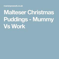 Malteser Christmas Puddings - Mummy Vs Work