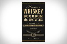American Whiskey, Bourbon & Rye - A guide to the Nation's favorite spirit ($15)
