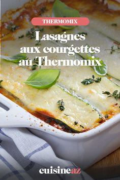 Une recette de lasagnes végétariennes aux courgettes cuisinées au Thermomix. #recette#cuisine#lasagne#courgette #vegetarienne #robotculinaire  #thermomix