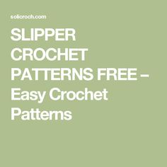 SLIPPER CROCHET PATTERNS FREE – Easy Crochet Patterns