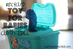 cloth pull- this is a great idea, i remember when Max figured out how to pull out wipes out of the container!