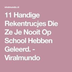 11 Handige Rekentrucjes Die Ze Je Nooit Op School Hebben Geleerd. - Viralmundo
