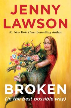 Broken (in the best possible way) | Jenny Lawson | 9781250077035 | NetGalley Book Club Books, New Books, Books To Read, Date, Furiously Happy, Hyperbole And A Half, Broken Book, Self Deprecating Humor, Personalized Books