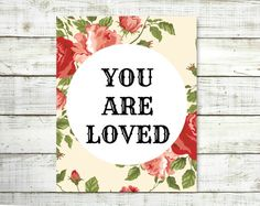 You Are Loved 8x10 PrintRoses Quote by VeganArtByTafida on Etsy