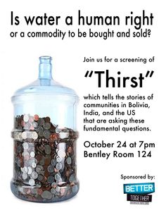 We held a Watch Better Together event to screen the film Thirst which told the stories of communities in Bolivia, India, and the United States struggling with the issue of water privatization. Check out these articles in WOUB-- http://woub.org/2011/10/25/watch-better-together-thirst    and in The Post-- http://thepost.ohiou.edu/content/students'-'thirst'-quenched-screening-water-documentary