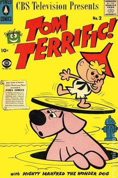 Tom Terrific ran in a series of five-minute cartoons created specifically for the Captain Kangaroo show from 1957-1959. Description from pinterest.com. I searched for this on bing.com/images