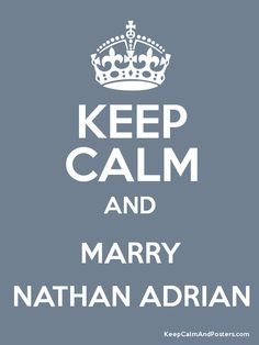 Keep Calm and MARRY NATHAN ADRIAN Poster