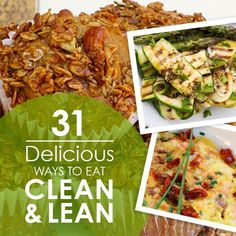 31 Delicious Ways to Eat Clean & Lean! #cleaneating #menuplanning #cleaneating