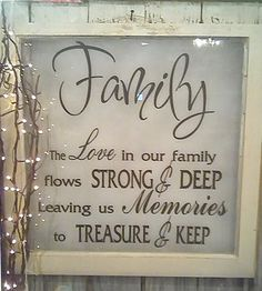 Christmas Quotes : The love in our family flows strong & deep leaving us memories to treasure & ke Vintage Windows, Old Windows, Vinyl Windows, Antique Windows, Old Window Projects, Vinyl Projects, Sign Quotes, Qoutes, Family Quotes And Sayings