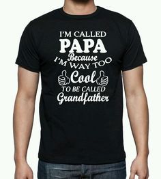 I'm Called Papa Because Im Way To Cool Father's Day  T-Shirt Gift  #Gildan