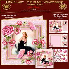 1950s Lady - The Black Evening Dress by June Young A three-sheet mini-kit for an 8 x 8 card front, featuring a beautiful lady in a Black Velvet Evening Dress with pink rose trim, in a multi-layered effect frame embellished with corner floral sprays and toning butterflies. The first sheet has the card front and matching gift card, sheet 2 has decoupage, and five greetings panels, two are blank for your own use. Sheet three has a matching insert for your card and two small toppers which can be…