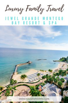 Luxury Family Travel | Jewel Grande Montego Bay Resort | All Inclusive Caribbean Resorts | Kid Friendly | Tween Travel | Spa