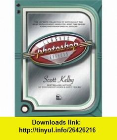 Photoshop Classic Effects The Essential Effects Every User Needs to Know (9780321272256) Scott Kelby , ISBN-10: 0536172846  , ISBN-13: 978-0321272256 , ASIN: 0321272250 , tutorials , pdf , ebook , torrent , downloads , rapidshare , filesonic , hotfile , megaupload , fileserve The Essential, Special Effects, Magazines, Newspaper, Eve, Photoshop Book, Essentials, Classic, Style