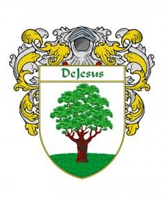DeJesus Coat of Arms   http://spanishcoatofarms.com/ has a wide variety of products with your Hispanic surname with your coat of arms/family crest, flags and national symbols from Mexico, Peurto Rico, Cuba and many more available upon request.