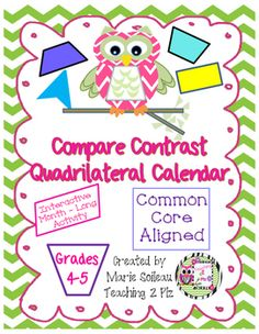 Looking for a way to integrate Math with ELA? This student driven interactive calendar will combine math skills with ELA ! This daily month-long quadrilateral calendar requires students investigate characteristics of quadrilaterals, then  write a compare/contrast characteristics in a paragraph.