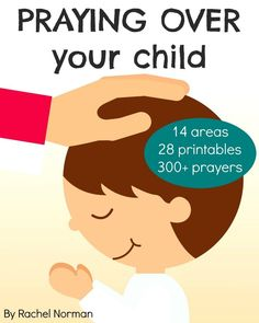 Praying Over Your Child. Great book to help you pray specific things over your children!