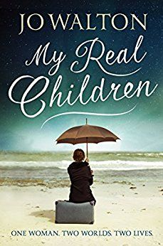 My Real Children by Jo Walton is a novel best known for its originality. Neither straightforward historical fiction nor a recognizable fantasy novel, it's a book with a unique concept at its core.