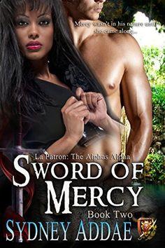 New IR paranormal romance Sword of Mercy (La Patron's Sword Book 2) by Sydney Addae, http://www.amazon.com/dp/B00QWLR8RY/ref=cm_sw_r_pi_dp_5ATIub0N3AX9Y
