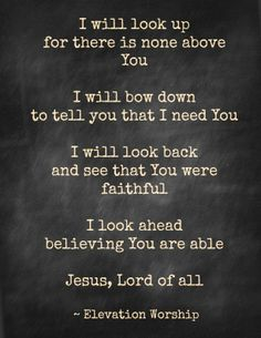 I will look up ~ lyrics from Elevation Church Worship