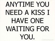 Crush Quotes, Me Quotes, Love Quotes For Him Romantic, A Course In Miracles, Youre My Person, Hopeless Romantic, Kiss Me, Big Kiss, Relationship Quotes