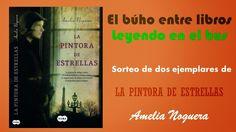 """El Búho entre libros: SORTEO DE 2 EJEMPLARES DE """"LA PINTORA DE ESTRELLAS..."""