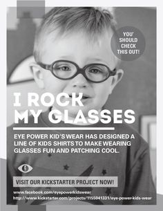 Welcome to Eye Power Kids Wear! We have designed a line of t-shirts for young children who wear glasses, contacts or patches. We want all kids to be proud to wear their glasses and patches.