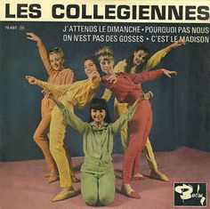 Les Collégiennes - J'attends Le Dimanche / Pourquoi Pas Nous / On N'est Pas Des Gosses / C'est Le Madison (Vinyl) at Discogs